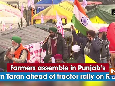 Farmers assemble in Punjab's Tarn Taran ahead of tractor rally on R-Day