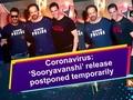 Coronavirus: 'Sooryavanshi' release postponed temporarily
