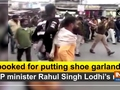 2 booked for putting shoe garland in BJP minister Rahul Singh Lodhi's neck