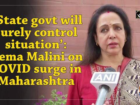 'State govt will surely control situation': Hema Malini on COVID surge in Maharashtra