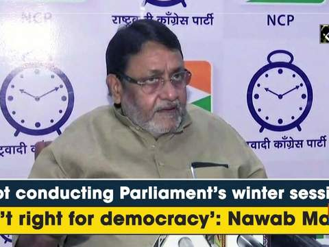 'Not conducting Parliament's winter session isn't right for democracy': Nawab Malik