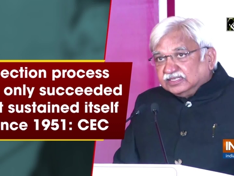 Election process not only succeeded but sustained itself since 1951: CEC