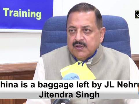 'China is a baggage left by JL Nehru': Jitendra Singh