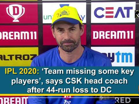 IPL 2020: 'Team missing some key players', says CSK head coach after 44-run loss to DC