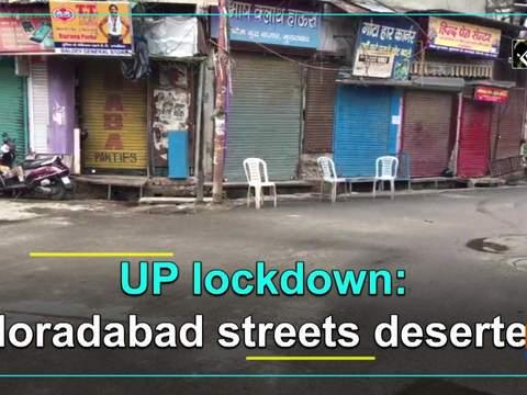 UP lockdown: Moradabad streets deserted