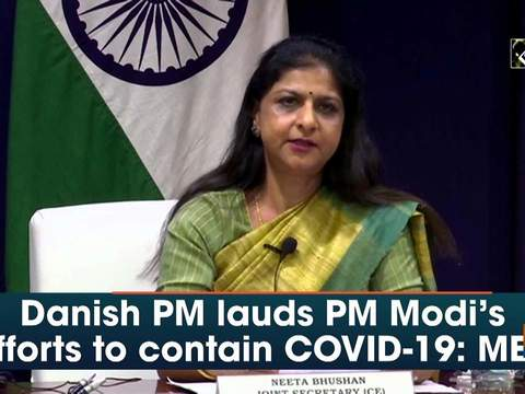 Danish PM lauds PM Modi's efforts to contain COVID-19: MEA