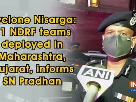 Cyclone Nisarga: 21 NDRF teams deployed in Maharashtra, Gujarat, informs SN Pradhan