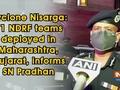 Cyclone Nisarga: 21 NDRF teams deployed in Maharashtra, Gujarat, informs SN Pradhan