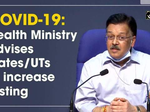 COVID-19: Health Ministry advises states/UTs to increase testing