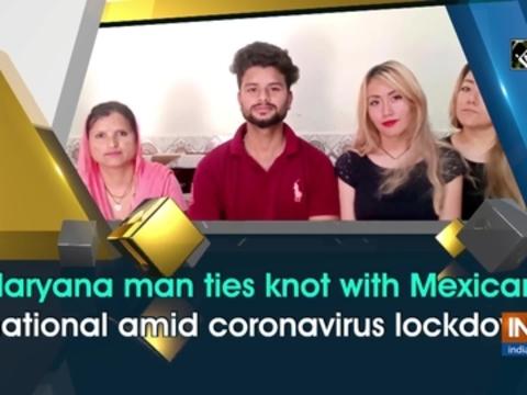 Haryana man ties knot with Mexican national amid coronavirus lockdown