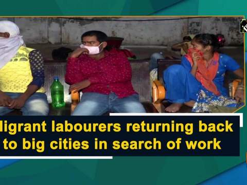 Migrant labourers returning back to big cities in search of work