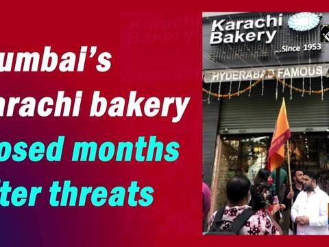 Mumbai's Karachi bakery closed months after threats