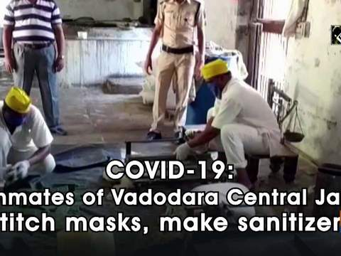 COVID-19: Inmates of Vadodara Central Jail stitch masks, make sanitizers