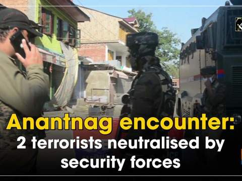 Anantnag encounter: 2 terrorists neutralised by security forces