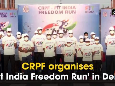 CRPF organises 'Fit India Freedom Run' in Delhi