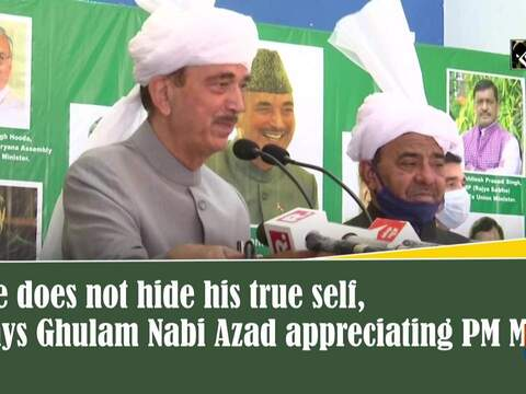 He does not hide his true self, says Ghulam Nabi Azad appreciating PM Modi