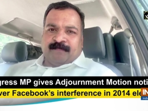 Congress MP gives Adjournment Motion notice in LS over Facebook's interference in 2014 elections