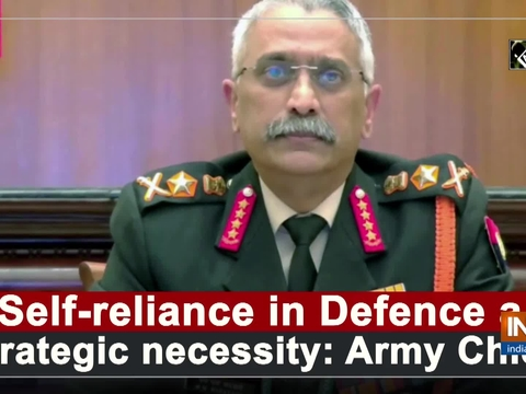 Self-reliance in Defence a strategic necessity: Army Chief