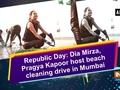 Republic Day: Dia Mirza, Pragya Kapoor host beach cleaning drive in Mumbai