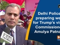Delhi Police preparing well for Trump's visit: Commissioner Amulya Patnaik