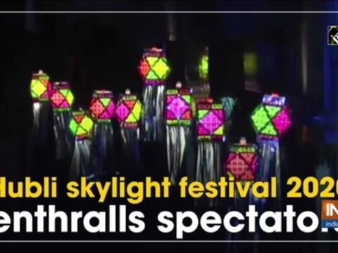 Hubli skylight festival 2020 enthralls spectators