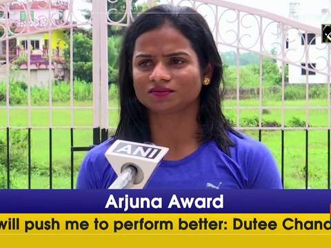 Arjuna Award will push me to perform better: Dutee Chand