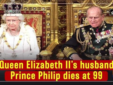 Queen Elizabeth II's husband Prince Philip dies at 99