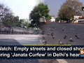 Watch: Empty streets and closed shops during 'Janata Curfew' in Delhi's heart CP