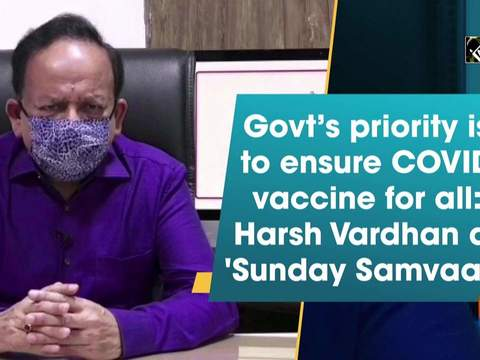 Govt's priority is to ensure COVID vaccine for all: Harsh Vardhan at 'Sunday Samvaad'