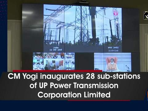 CM Yogi inaugurates 28 sub-stations of UP Power Transmission Corporation Limited