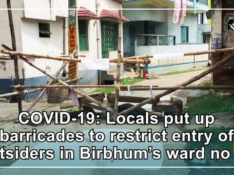 COVID-19: Locals put up barricades to restrict entry of outsiders in Birbhum's ward no 14