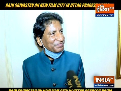 Here's what Raju Srivastav has to say about Uttar Pradesh's 'Film City'