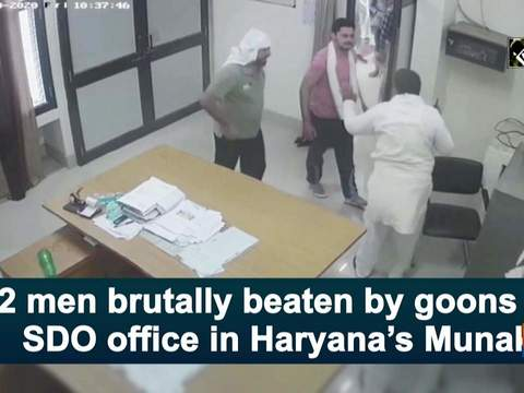 2 men brutally beaten by goons at SDO office in Haryana's Munak
