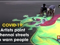 COVID-19: Artists paint Chennai streets to warn people