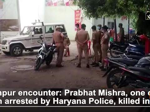Kanpur encounter: Prabhat Mishra, one of 3 men arrested by Haryana Police, killed in UP